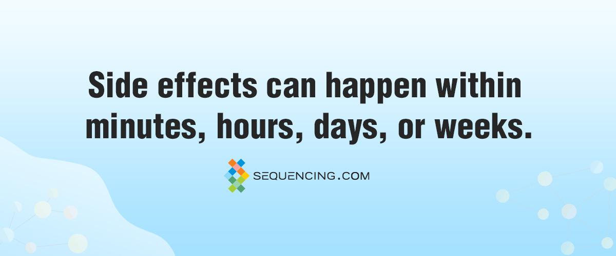 when do side effects happen